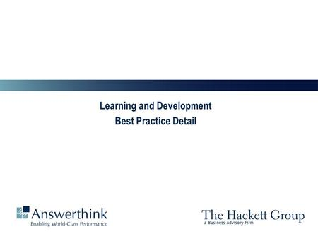 Learning and Development Best Practice Detail. 2 Answerthink Overview | June 30, 2003 2 Objectives and Expectations  Examine current process efficiency,