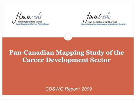 Pan-Canadian Mapping Study of the Career Development Sector CDSWG Report: 2009.