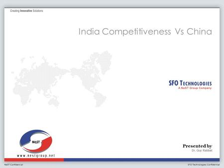 Presented by India Competitiveness Vs China Dr. Guy Rabbat.