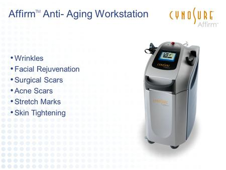 Affirm TM Anti- Aging Workstation Wrinkles Facial Rejuvenation Surgical Scars Acne Scars Stretch Marks Skin Tightening.