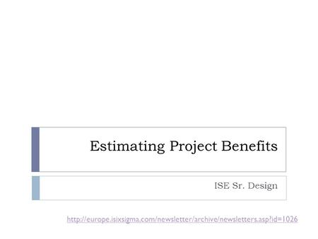 Estimating Project Benefits ISE Sr. Design