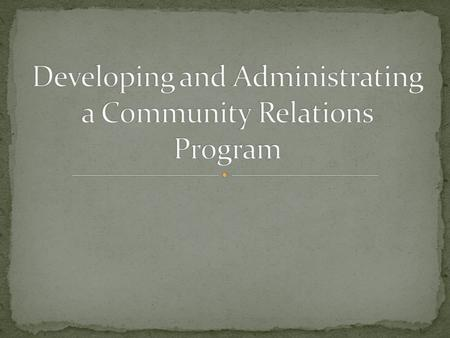 A Major Step In Developing A School Public Relations Program Is Collecting Information That Will Enable School Personnel To Know The Community In Which.