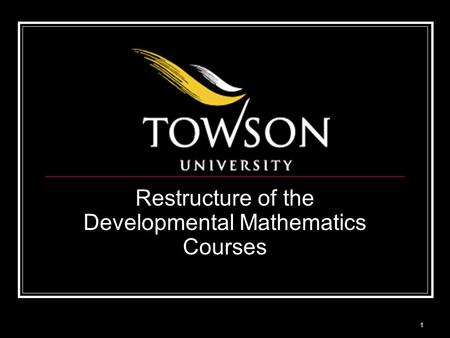 Restructure of the Developmental Mathematics Courses 1.