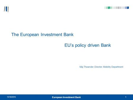 The European Investment Bank EU's policy driven Bank