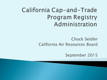 Chuck Seidler California Air Resources Board September 2015.