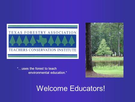 """…uses the forest to teach environmental education."" Welcome Educators!"