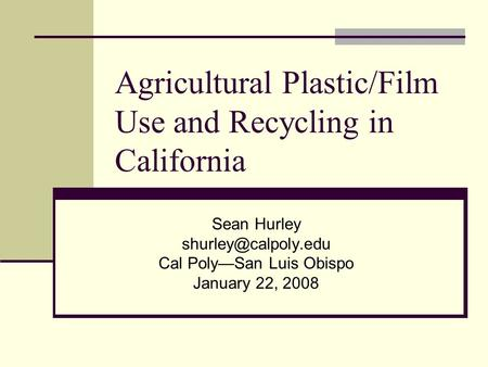 Agricultural Plastic/Film Use and Recycling in California