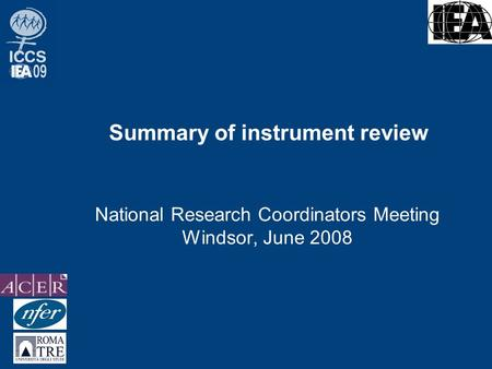 Summary of instrument review National Research Coordinators Meeting Windsor, June 2008.