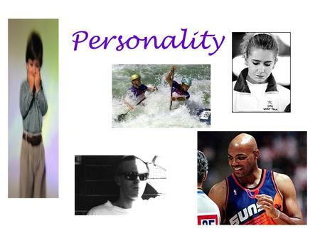 "Personality. Defining and Measuring Personality ""Who am I?"" – what makes a personal quality part of your personality? –characteristic, enduring pattern."