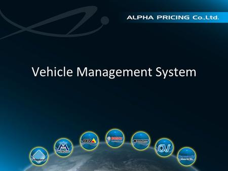 Vehicle Management System. Why need Vehicle Management System Safety  Video recording for evidence  Accident prevent and detect  Alarm detect Save.