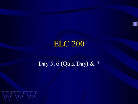 ELC 200 Day 5, 6 (Quiz Day) & 7. Awad –Electronic Commerce 2/e © 2004 Pearson Prentice Hall 2 Agenda Assignment #2 due next class Quiz # 1 on Jan 28 –Chap.