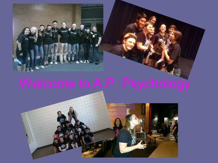 Welcome to A.P. Psychology. Is AP Psychology Right for YOU? Advanced Placement Intensive – College Level Covers 16 chapters + prologue –Reading –Writing.