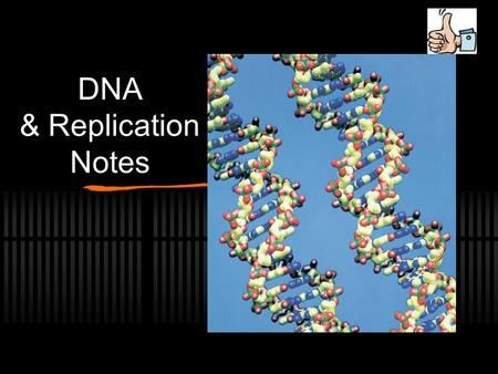 DNA & Replication Notes. DNA A.k.a. Deoxyribonucleic Acid Molecule present in all living cells Contains information that determines the traits that an.