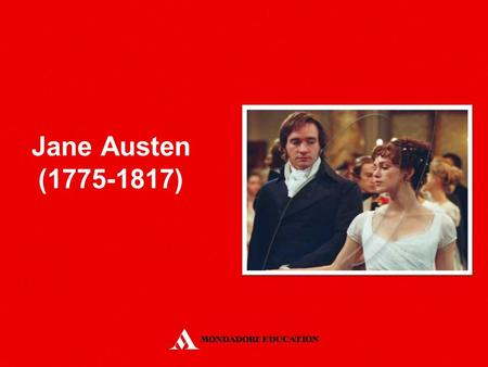 Jane Austen (1775-1817). She was born in Steventon, Hampshire. She was mostly educated at home. When her father retired, the family settled in Bath for.