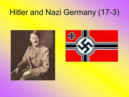 Hitler and Nazi Germany (17-3). Hitler's Political Views and Ideas On April 20, 1889, Adolf Hitler was born in Austria. He was an extreme nationalist.