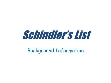 Schindler's List Background Information. All definitions are from www.dictionary.com unless cited otherwise. www.dictionary.com Information from other.