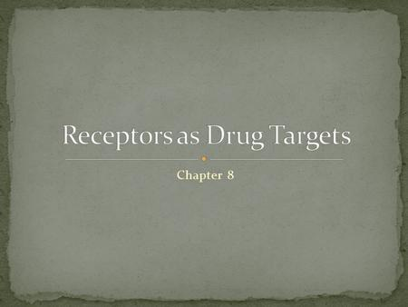 Chapter 8. M M E R Agonists are drugs designed to mimic the natural messenger Agonists should bind and leave quickly - number of binding interactions.