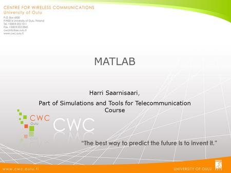 MATLAB Harri Saarnisaari, Part of Simulations and Tools for Telecommunication Course.