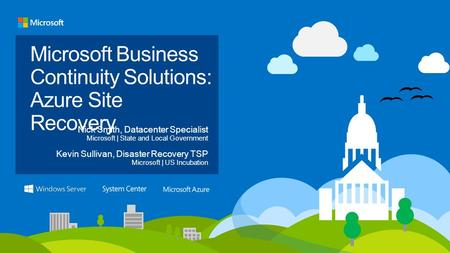 Microsoft Business Continuity Solutions: Azure Site Recovery