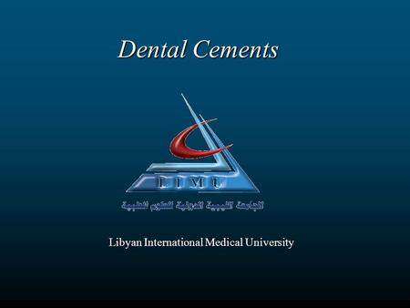 Dental Cements Libyan International Medical University.
