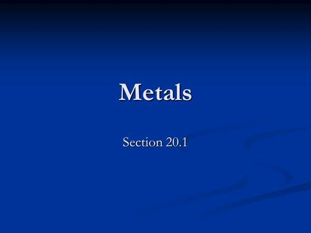 Metals Section 20.1.