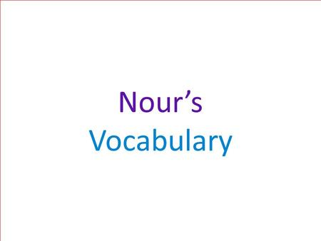 Nour's Vocabulary. Vocabulary Set #1 1.consider v. – to think about something very carefully 2.feast n. – a large meal for many people to celebrate a.