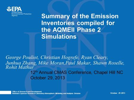 George Pouliot, Christian Hogrefe, Ryan Cleary, Junhua Zhang, Mike Moran,Paul Makar, Shawn Roselle, Rohit Mathur Summary of the Emission Inventories compiled.