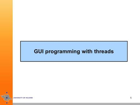 1 GUI programming with threads. 2 Threads and Swing Swing is not generally thread-safe: most methods are not synchronized –correct synchronization is.