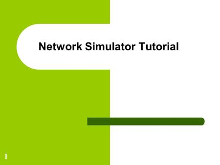1 Network Simulator Tutorial. 2 Network Simulation * Motivation: Learn fundamentals of evaluating network performance via simulation Overview: fundamentals.