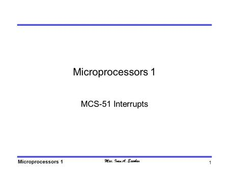 Microprocessors 1 MCS-51 Interrupts.