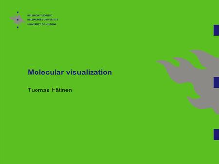 Molecular visualization Tuomas Hätinen. 2 Overview Introduction Visualisation styles Chime Online tutorial – basic features Exercises Swiss PDB Viewer.