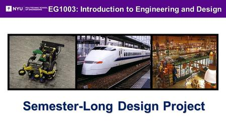 EG1003: Introduction to Engineering and Design Semester-Long Design Project.