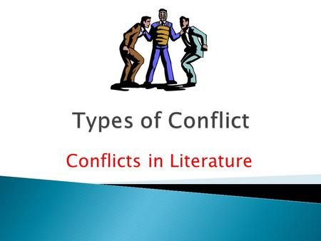 Conflicts in Literature.  Definition: A struggle that takes place in a character's mind is called internal conflict. It is often referred to as man vs.