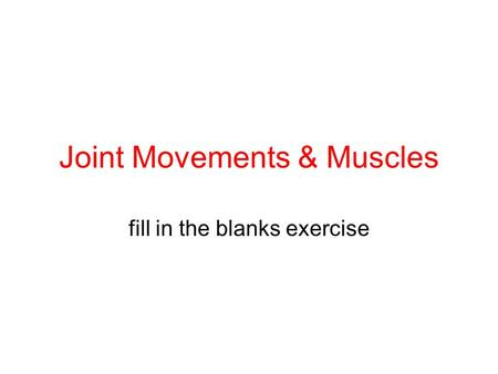 Joint Movements & Muscles