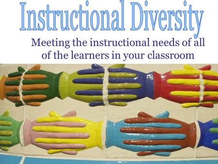Meeting the instructional needs of all of the learners in your classroom.