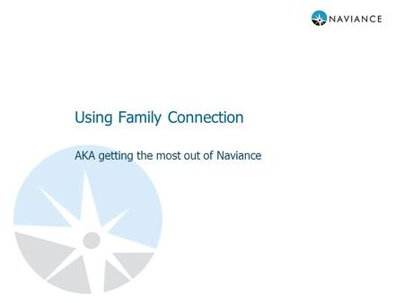 Using Family Connection AKA getting the most out of Naviance.