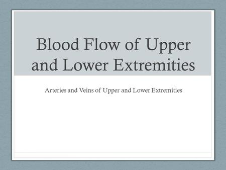 Blood Flow of Upper and Lower Extremities
