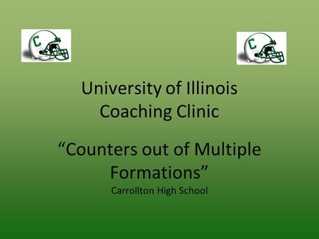 "University of Illinois Coaching Clinic ""Counters out of Multiple Formations"" Carrollton High School."