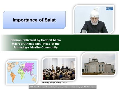NOTE: Al Islam Team takes full responsibility for any errors or miscommunication in this Synopsis of the Friday Sermon Sermon Delivered by Hadhrat Mirza.