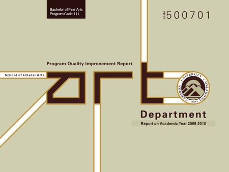 1 Bachelor of Fine Arts Program Code 111 Report on Academic Year 2009-2010.