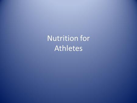Nutrition for Athletes