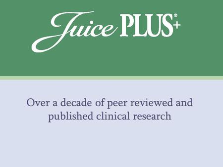 Over a decade of peer reviewed and published clinical research.