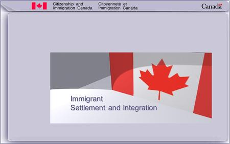 Immigrant Settlement and Integration. 2  enables successful economic, social and cultural outcomes for immigrants/refugees  develops program supports.