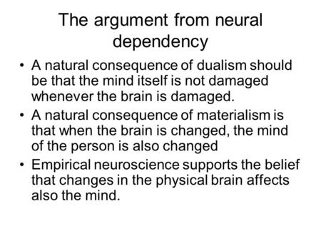 an argument on the similarities of dualism and physicalism The use of physical in physicalism is a philosophical concept and short of 'substance dualism' real physicalism  via negativa argument for physicalism.