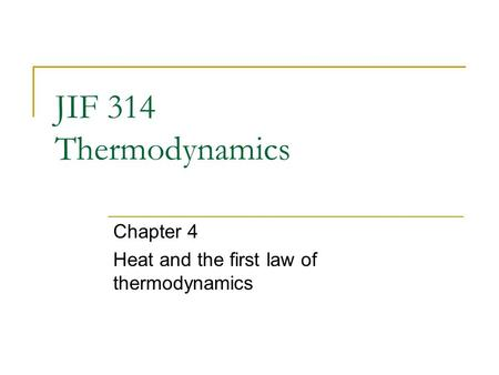Chapter 4 Heat and the first law of thermodynamics