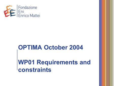 OPTIMA October 2004 WP01 Requirements and constraints.