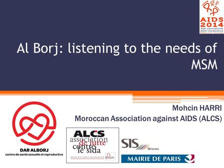 Al Borj: listening to the needs of MSM Mohcin HARRI Moroccan Association against AIDS (ALCS)