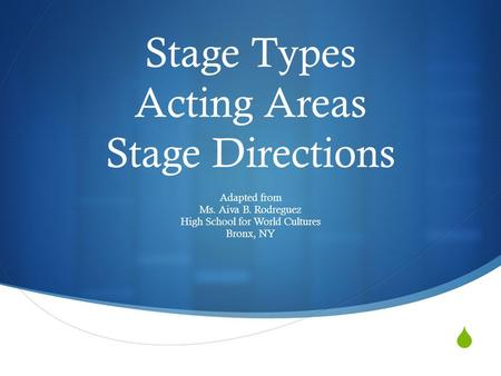 Stage Types Acting Areas Stage Directions