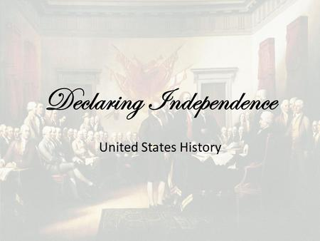 Declaring Independence United States History. Battles of Lexington and Concord First battles of the American Revolution Small towns outside of Boston,