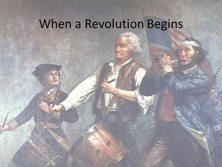 When a Revolution Begins E. Napp. The colonists did not trust the British! (Remember the Sugar Act, the Stamp Act, and the Declaratory Act) A new act,